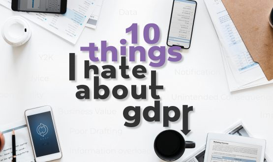 10 Things I hate about GDPR blog title
