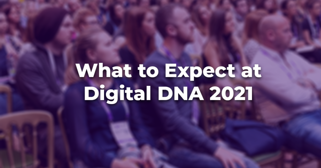 What to Expect at Digital DNA 2021