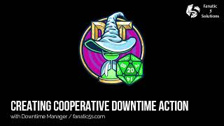 Cooperative downtime action
