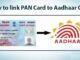 Link Aadhaar Number to PAN Card