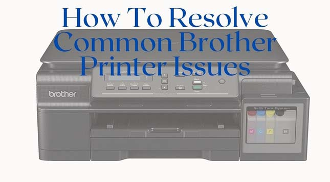 Brother Printer Issues