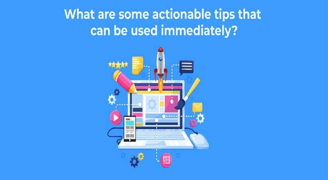 Actionable Tips