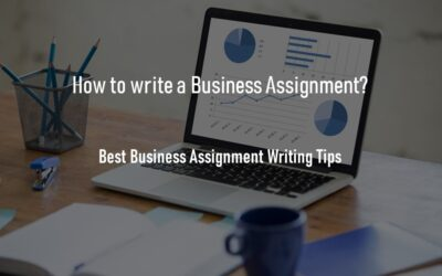 Top Business Assignment Writing Tips you need to ace your assignments