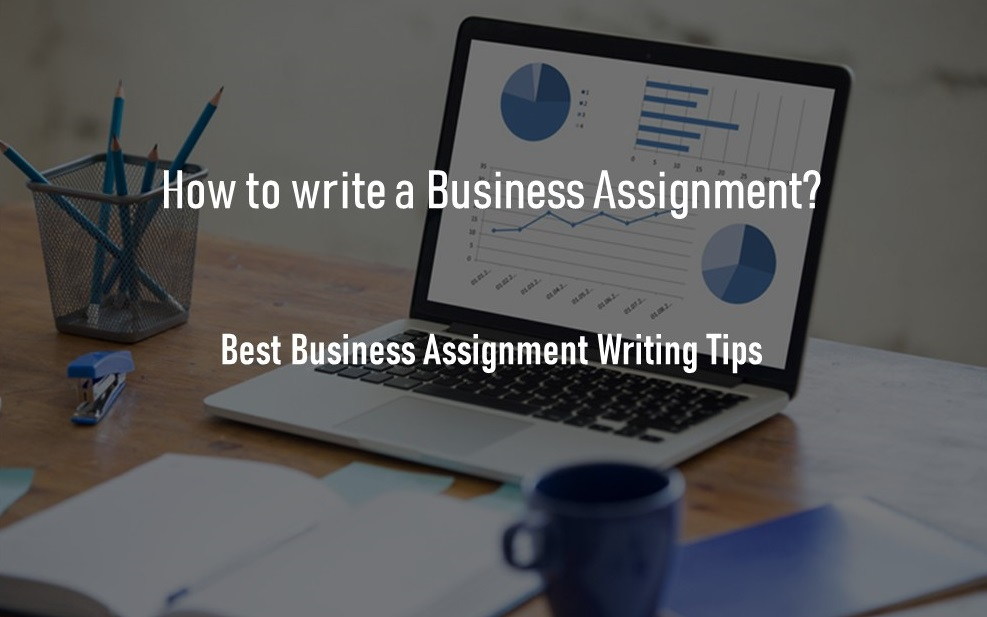 Business Assignment Writing tips