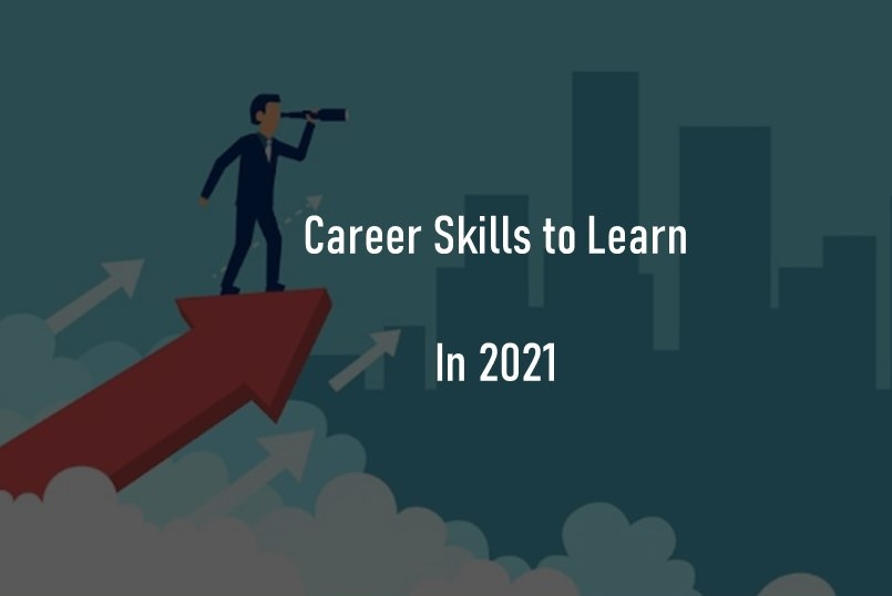 Career Skills to learn in 2021
