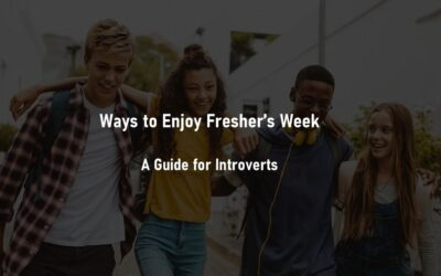 Ways to Enjoy Fresher's Week for Introverts – Practical Tips