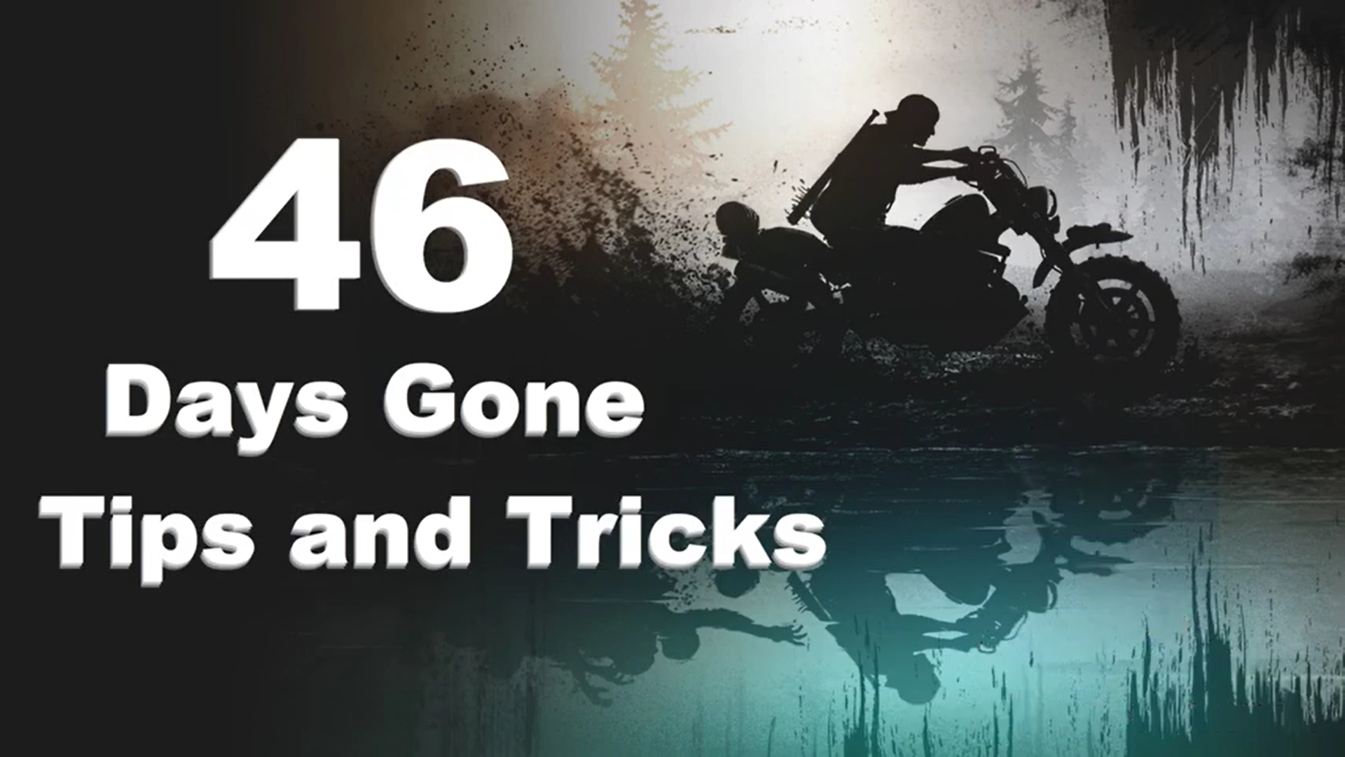 Days Gone tips and tricks