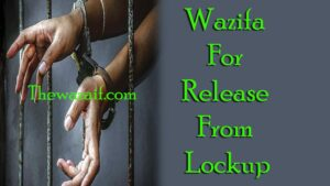 Powerful Wazifa For Release From Lockup - Release From Jail