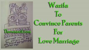 Guaranteed Wazifa To Convince Parents For Love Marriage