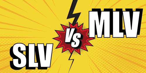 SLV or MLV?