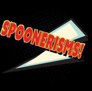 Deliberate spoonerisms