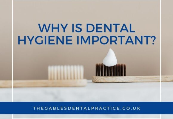 Why is dental hygiene important?