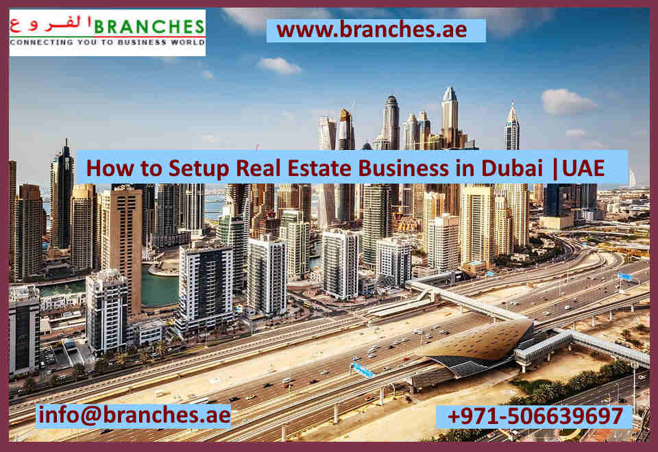 How to Setup Real Estate Business in Dubai
