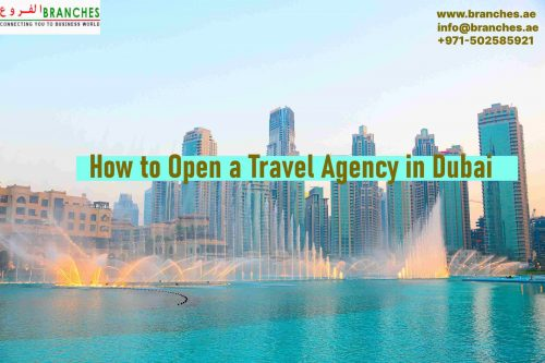 How to Open a Travel Agency in Dubai