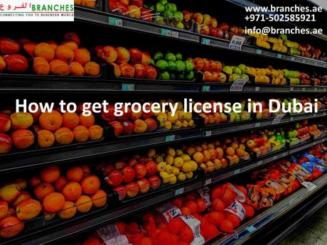 How to get Grocery License in Dubai