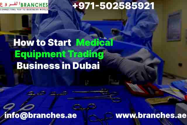Start Medical Equipment Trading Business in Dubai