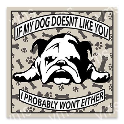 AN018 – Dog Doesn't Like you Bulldog – 12×12