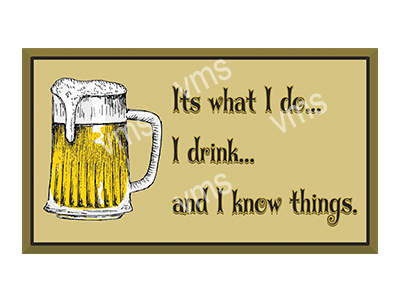 DNK012 – I Drink And I know Things Wine – 14″x18″