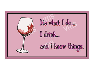 DNK013 – I Drink And I know Things Wine – 14″x8″