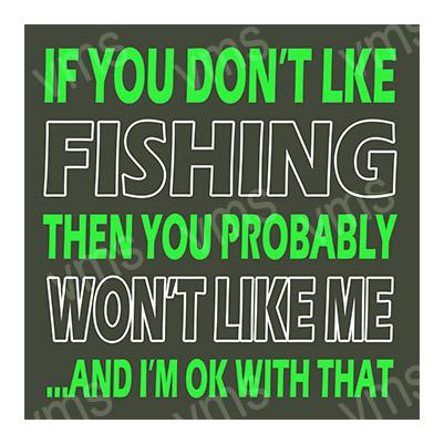 "FSH003 – Dont Like Fishing – 12″x""12"