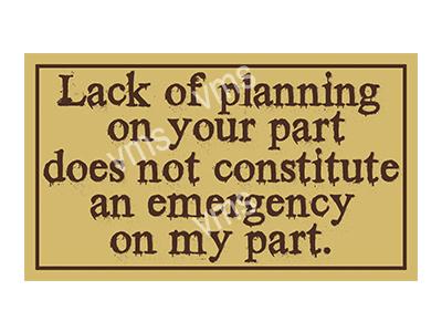 HHU010 – Lack Of Planning – 8″x14″