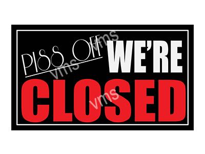 HHU014 – Piss Of, We're Closed – 14″x8″