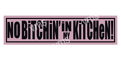 HHU016 – No Bitching In My Kitchen – 18″x4.5″