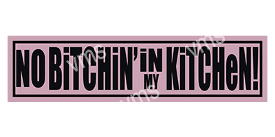 HHU016 – No Bitching In My Kitchen – 18″x4.5″