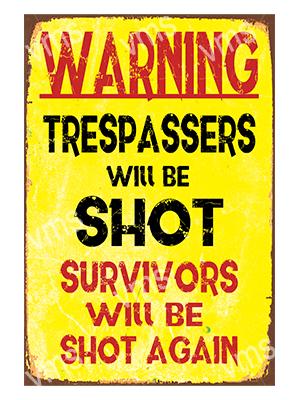 HHU019 -Trespassers Will Be Shot – 8″x12″