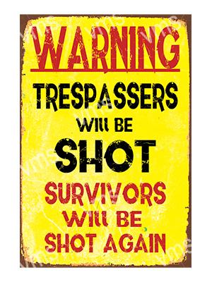 HHU020 – Trespassers Will Be Shot – 12″x18″