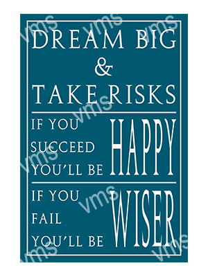 HHU023 – Dream Big & Take Risks 12″x18″