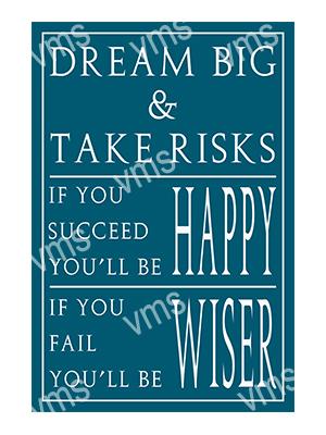 HHU023 – Dream Big & Take Risks 12″x18″