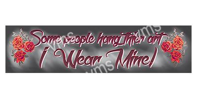 TAT003 – I Wear Mine – 18″x4.5″