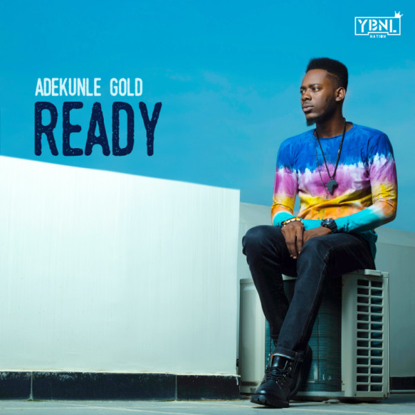 Photo of Lyrics : Adekunle Gold – Ready Lyrics
