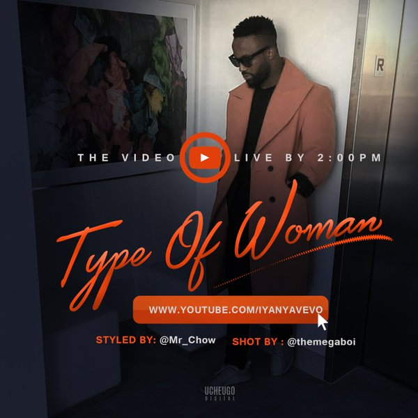 Photo of Lyrics : Iyanya – Type Of Woman Lyrics