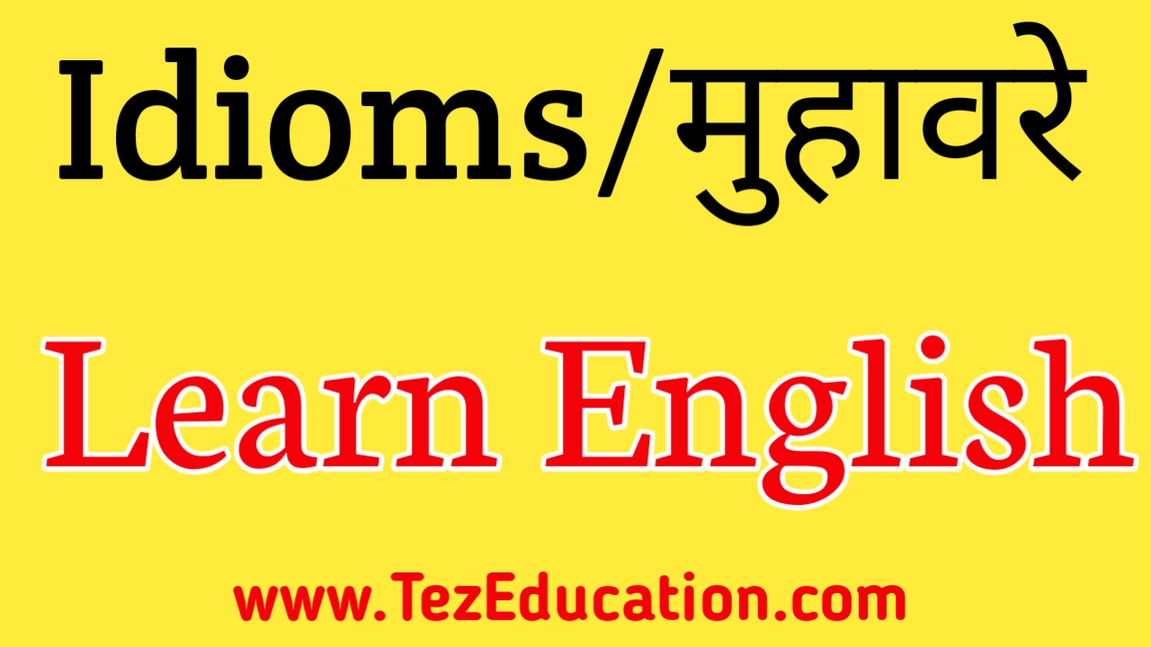 Important Idioms in Hindi to English