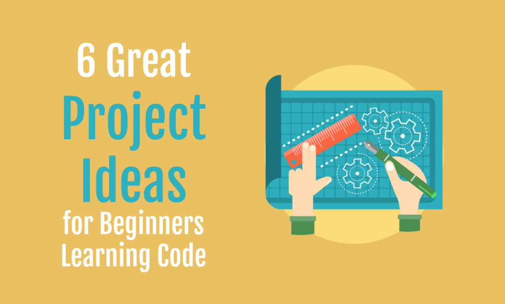 6 great projects for beginners TEXT