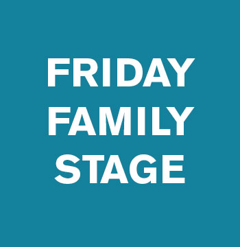 Friday Family Stage