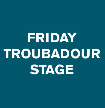 Friday Troubadour Stage