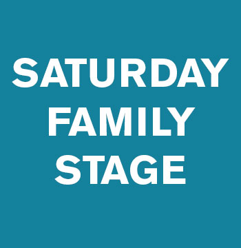 Saturday Family Stage