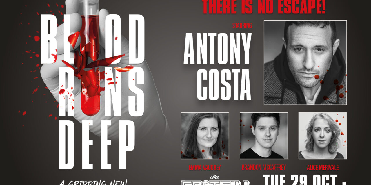 BLOOD RUNS DEEP PREMIERING AT THE EPSTEIN THEATRE