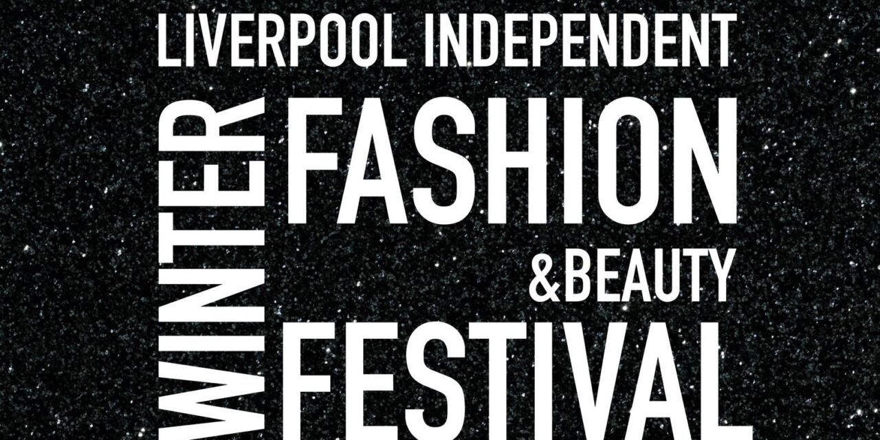 LIVERPOOL'S NEWEST WINTER FASHION FESTIVAL
