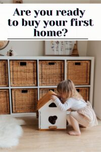Are you ready to buy your first home