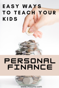 Easy ways to teach your kids personal finance and money management. How to teach your kid personal finance & money management