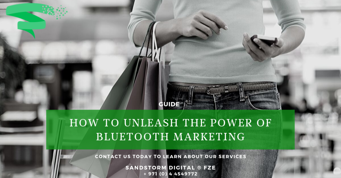How to Unleash the Power of Bluetooth Marketing
