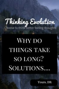 Why do things take so long solution