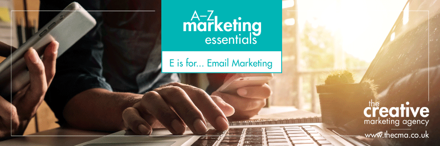 E is for Email marketing
