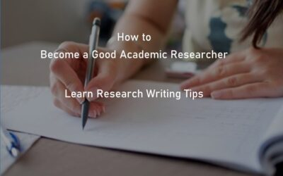 How to become a good academic researcher – Research Writing Tips