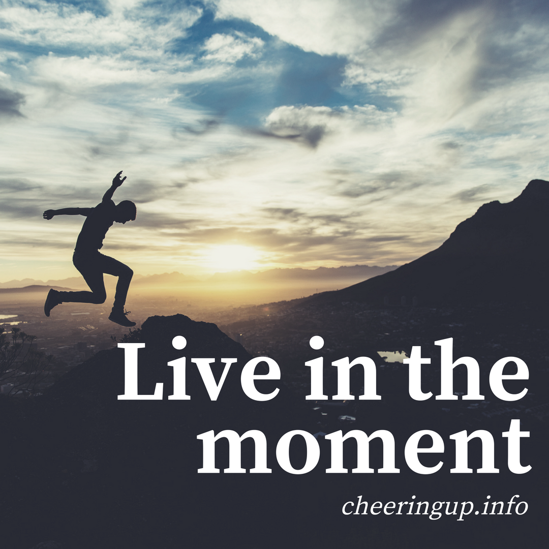 Live In The Moment With Cheeringup.info