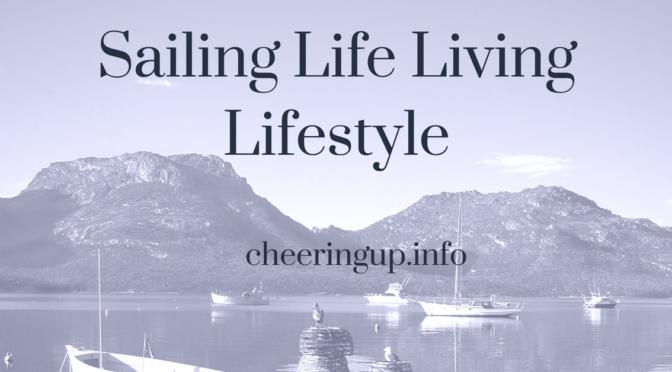Sail Life Living Lifestyle Blog vLog